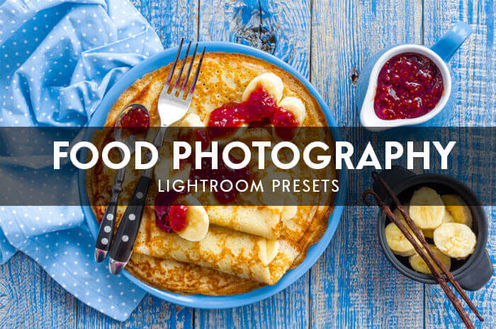 Presets para Fotos de Alimentos no Lightroom